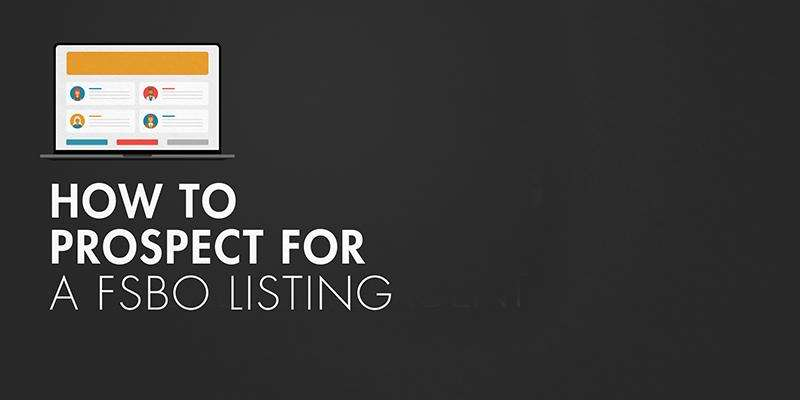 How to Prospect a For Sale By Owner (FSBO) Listing